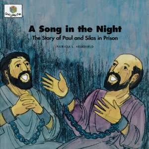 A Song in the Night The Story of Paul and Silas in Prison