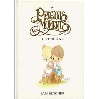 Precious Moments Gift of Love (9780840771643) Sam Butcher