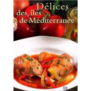 DES ILES DE LA MEDITERRANEE *REG. 29,95$* (9782846900638): Books