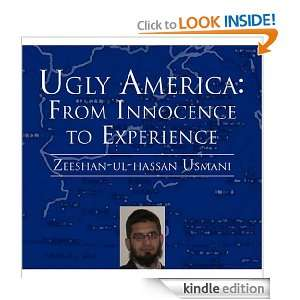 Ugly America: From Innocence to Experience: Zeeshan ul hassan Usmani