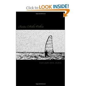 Tatuaje del Alma (Spanish Edition): Isaias Doleo Ochoa: 9781463544669