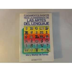 las artes del lenguaje (9788435904605) Mary Muñoz de Torres Books