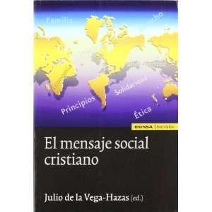 El Mensaje Social Cristiano/ Christian Social Massage (Spanish Edition