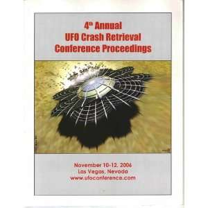 4th Annual UFO Crash Retrieval Conference Proceedings