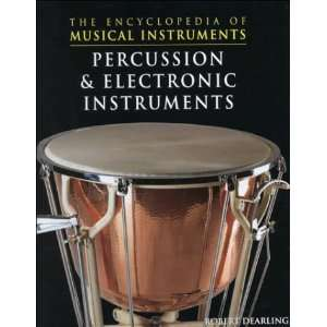 Percussion & Electronic Instruments (The Encyclopedia of