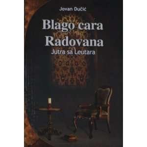 cara Radovana/Jutra s Leutara (9784599548662): Jovan Ducic: Books