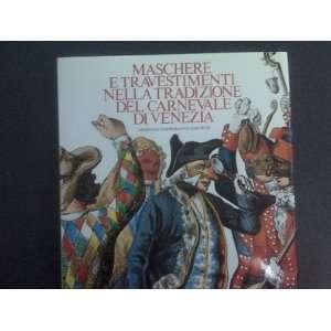 del Carnevale di Venezia Salvatore Scaglione, Margherita Obici Books