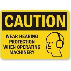 Caution Wear Hearing Protection When Operation Machinery