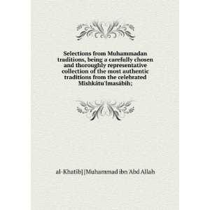¡tulmasábíh; al Khatib] [Muhammad ibn Abd Allah Books