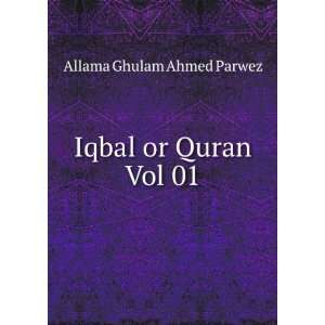Iqbal or Quran Vol 01 Allama Ghulam Ahmed Parwez Books