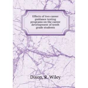 the career development of tenth grade students R. Wiley Dixon Books