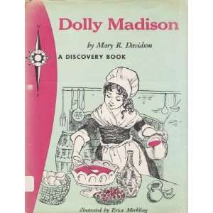 Dolly Madison, famous first lady, (A Discovery book) Mary