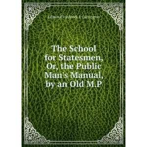 Mans Manual, by an Old M.P. Edmund Frederick J. Carrington Books