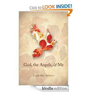 God, the Angels, & Me: Linda Mae Valencia:  Kindle Store