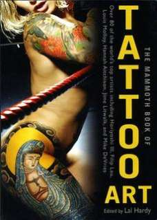 The Mammoth Book of Tattoo Art NEW by Lal Hardy 9780762440986