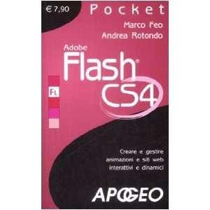 Adobe Flash CS4. Creare e gestire animazioni e siti web
