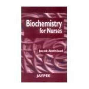 Biochemistry for Nurses (9788180612145): Jacob Anthikad: Books
