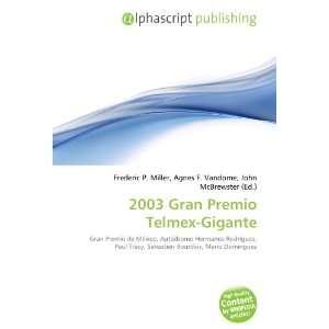 2003 Gran Premio Telmex Gigante (9786132861580): Books