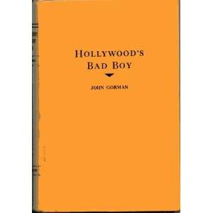 Hollywoods bad boy, John Gorman Books