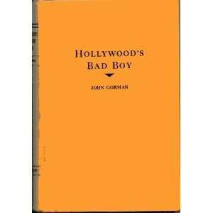 Hollywoods bad boy, John Gorman Books