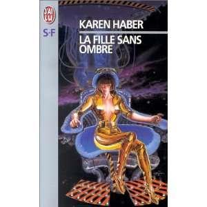 La Fille sans ombre (9782290043776) Karen Haber Books