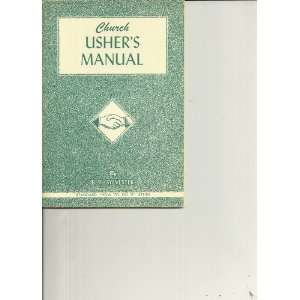 Church Ushers Manual: B. F Sylvester: Books