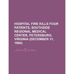 Hospital fire kills four patients, Southside Regional medical