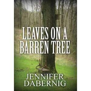 Leaves on a Barren Tree (9781462668632) Jennifer Dabernig Books