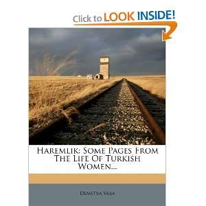 From The Life Of Turkish Women (9781275544611): Demetra Vaka: Books