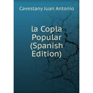 com la Copla Popular (Spanish Edition) Cavestany Juan Antonio Books