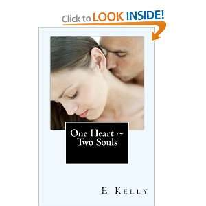 One Heart ~ Two Souls (9781460948699): E Kelly: Books