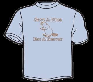 SAVE A TREE, EAT A BEAVER T Shirt MENS funny vintage