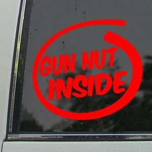 Gun Nut Inside Red Decal Funny Crazy Rifles Car Red