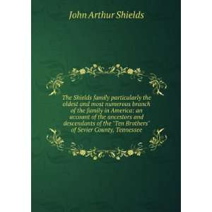 Ten Brothers of Sevier County, Tennessee John Arthur Shields Books