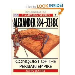 Alexander 334 323 BC: Conquest of the Persian Empire