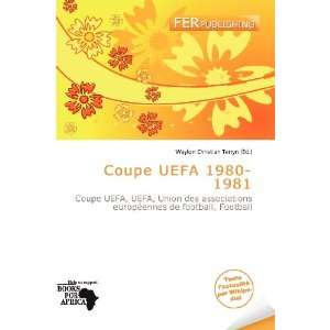 Coupe UEFA 1980 1981 (French Edition) (9786136934211