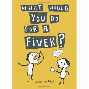 : What Would You Do for a Fiver? (9781849530934): Jake Harris: Books