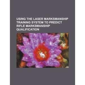 the laser marksmanship training system to predict rifle marksmanship