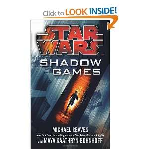 : Shadow Games. by Michael Reaves, Maya Kaathryn Bohnhoff (Star Wars