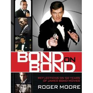 50 years of James Bond Movies (9780762782819) Sir Roger Moore Books