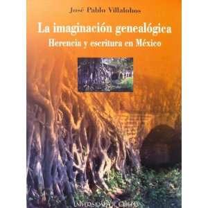 , Herencia Y Escritura En Mexico: Jose Pablo Villalobos: Books