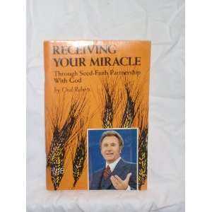 miracle Through seed faith partnership with God Oral Roberts Books
