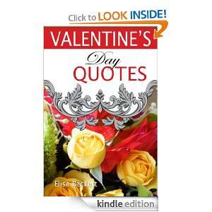 Valentines Day Quotes (Love Quotes and Poems): Elise Beckett: