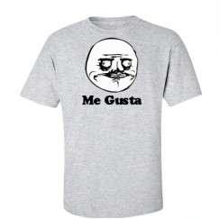 MEME ME GUSTA RAGE TROLL FACE COMICS VIRAL HUMOR FUNNY T SHIRT TEE S