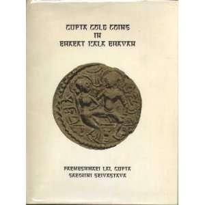 : Gupta Gold Coins: Parmeshwari Lal Gupta, Sarojini Srivastava: Books