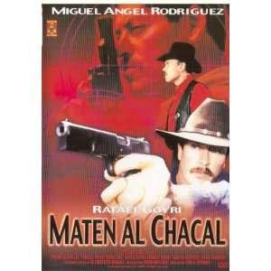 Maten Al Chacal Rafael Goyri; Miguel Angel Rodriguez