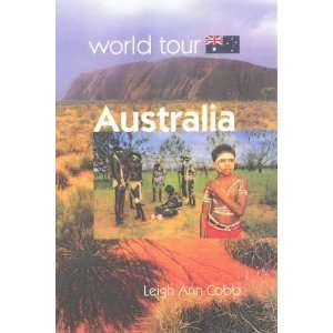 Australia (World Tour) (9781844213245): Leigh Ann Cobb