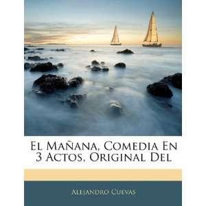 El Mañana, Comedia En 3 Actos, Original Del (Spanish
