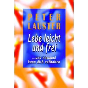 Lebe leicht und frei. (9783854928836): Peter Lauster