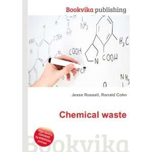 Chemical waste: Ronald Cohn Jesse Russell: Books